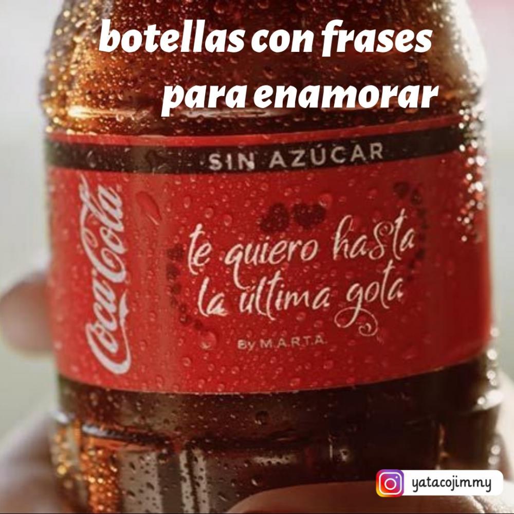 Coca Cola lanza edicion limitada de botellas con frases para enamorar