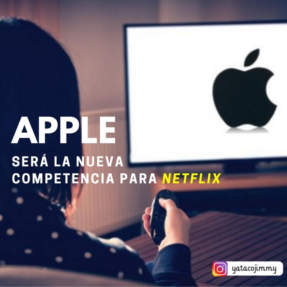 Apple será la nueva competencia para Netflix