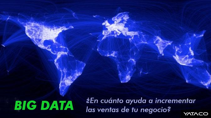Big Data: ¿En cuánto ayuda a incrementar las ventas de tu negocio?