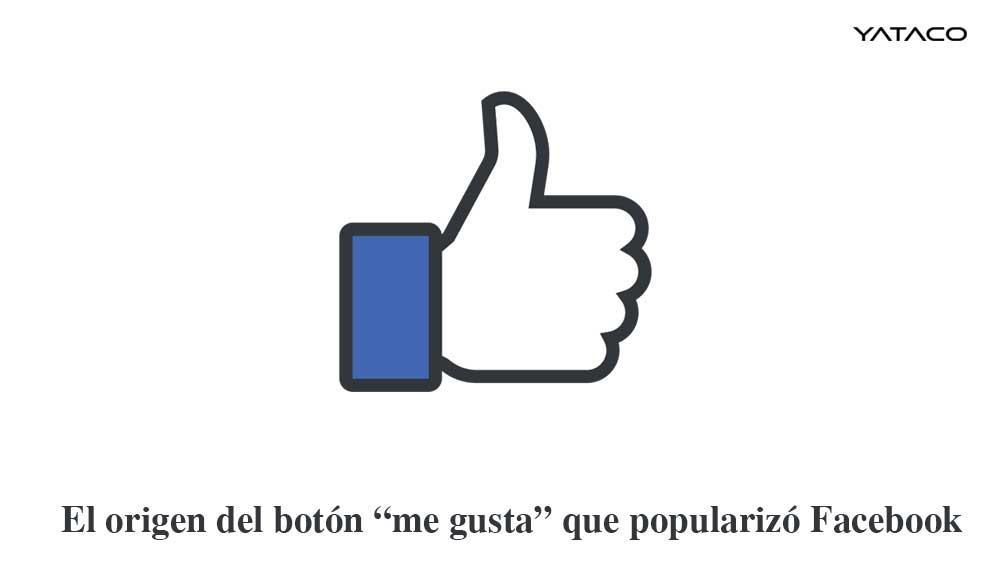 El origen del botón ME GUSTA que popularizó Facebook