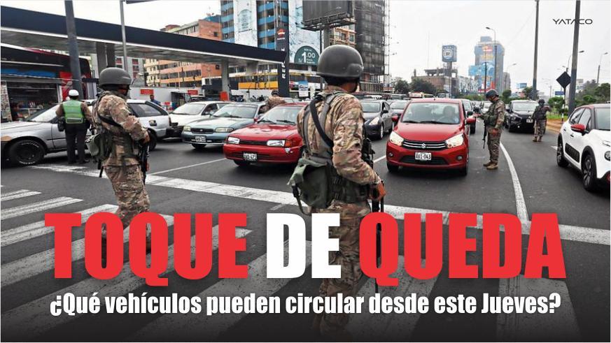 TOQUE DE QUEDA, qué vehículos pueden circular desde este jueves